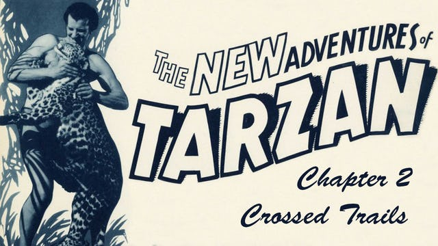 "The New Adventures of Tarzan: Chapter 2 ""Closed Trails"""