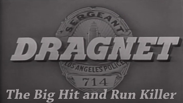 "Dragnet ""The Big Hit and Run Killer"""