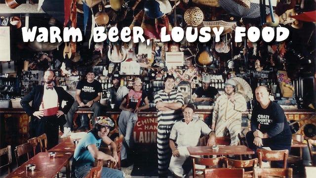 Warm Beer Lousy Food