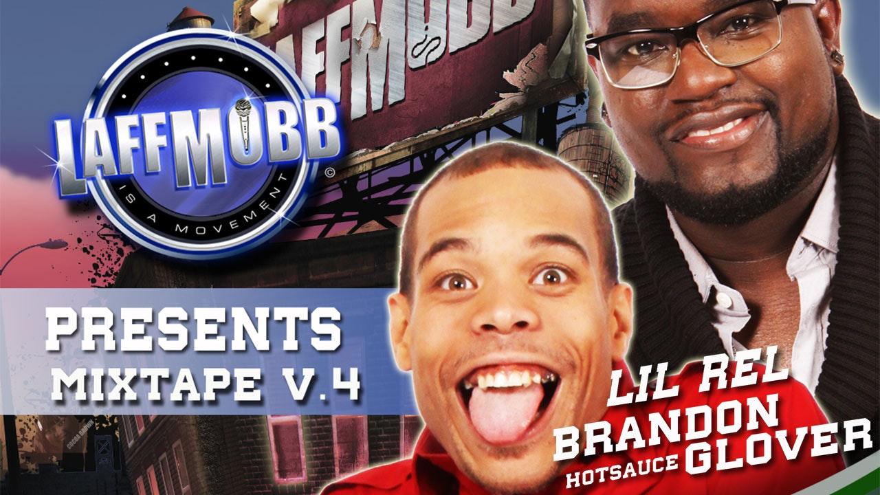 "LAFF MOBB Presents Comedy Mixtape Volume 4 - Brandon ""Hot Sauce"" Glover/Lil Rel"