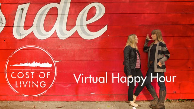 Cost of Living: Episode 8- Virtual Happy Hour