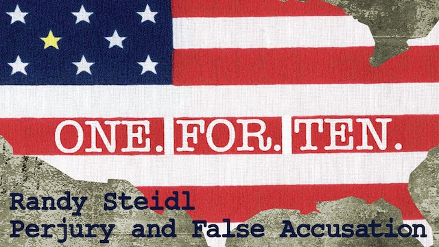 One For Ten - Randy Steidl: Perjury and False Accusation
