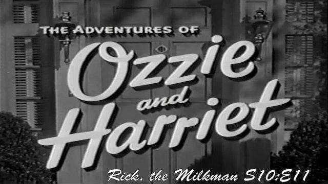 "Ozzie & Harriet ""Rick the Milkman"""