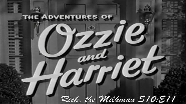 "Ozzie & Harriet ""Rick the Milkman"""