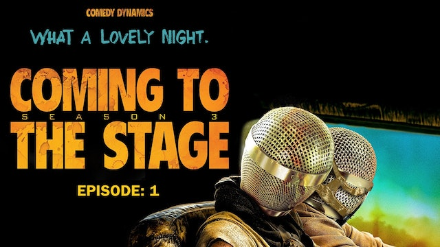 Coming to the Stage: Episode 301