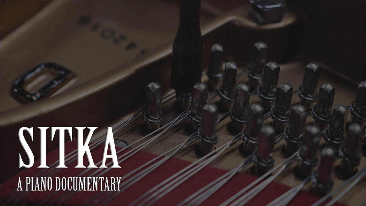 Sitka: A Piano Documentary