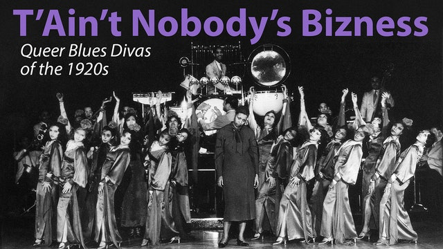 T'Ain't Nobody's Bizness: Queer Blues Divas of the 1920s