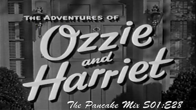 "Ozzie & Harriet ""The Pancake Mix"""