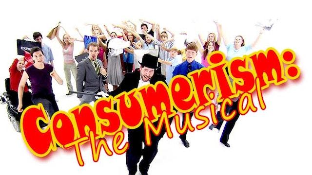 Consumerism: The Musical!
