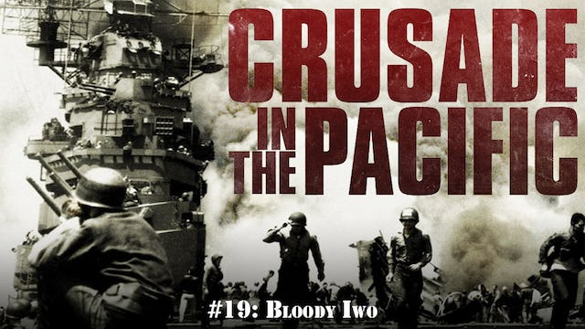"""Crusade in the Pacific- Chapter Nineteen: """"Bloody Iwo"""""""