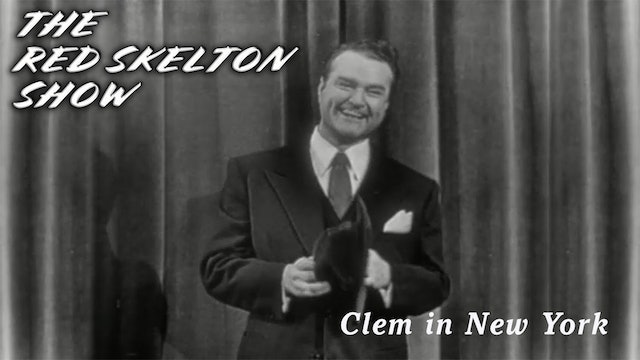 The Red Skelton Show - Clem in New York