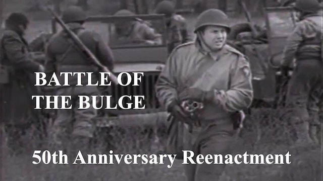 Battle of the Bulge: 50th Anniversary Reenactment - IndieFlix