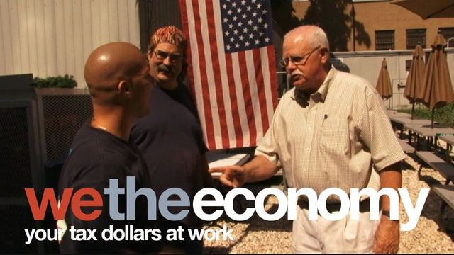 We The Economy: Your Tax Dollars at Work