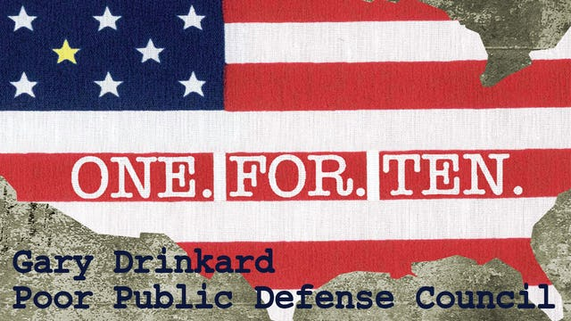 One For Ten - Gary Drinkard: Poor Public Defense Council