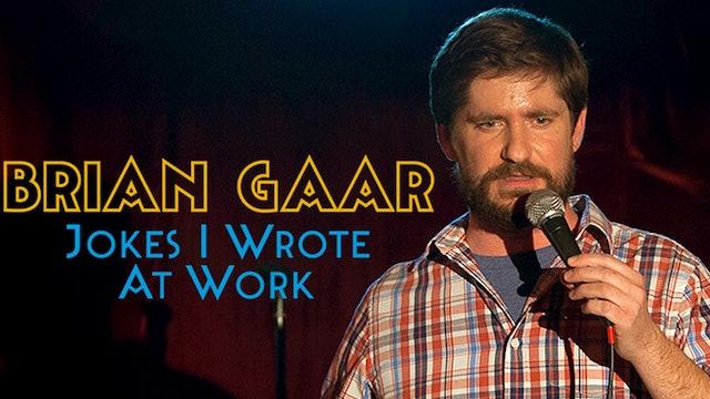 Brian Gaar: Jokes I Wrote at Work
