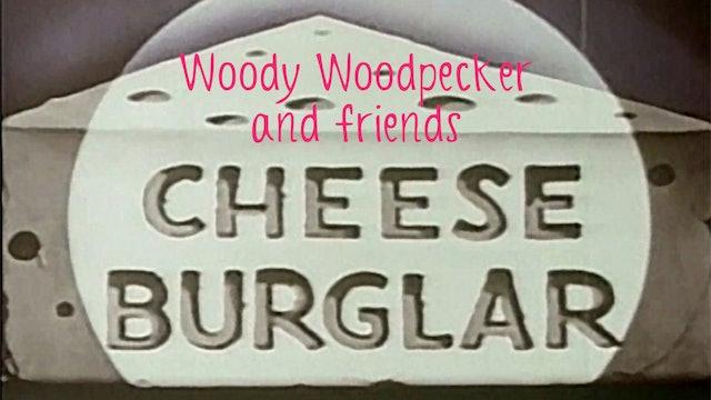 Woody Woodpecker and Friends: Cheese Burglar