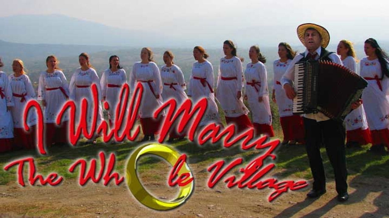 Ozenicu celo selo (I Will Marry the Whole Village)