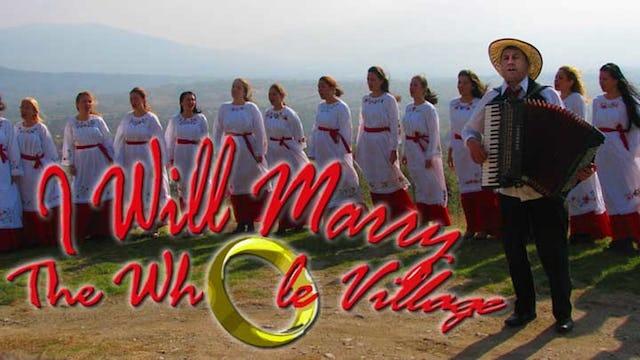 Ozenicu celo selo (I Will Marry the Whole Village)