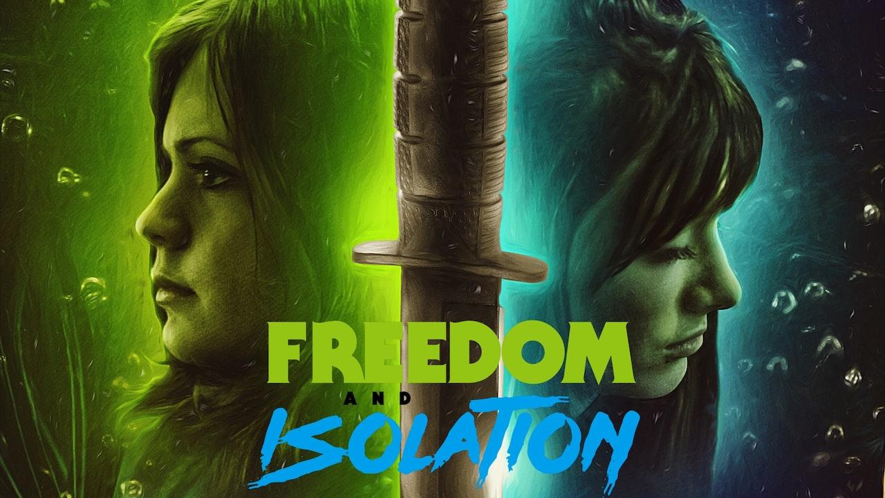 Freedom and Isolation