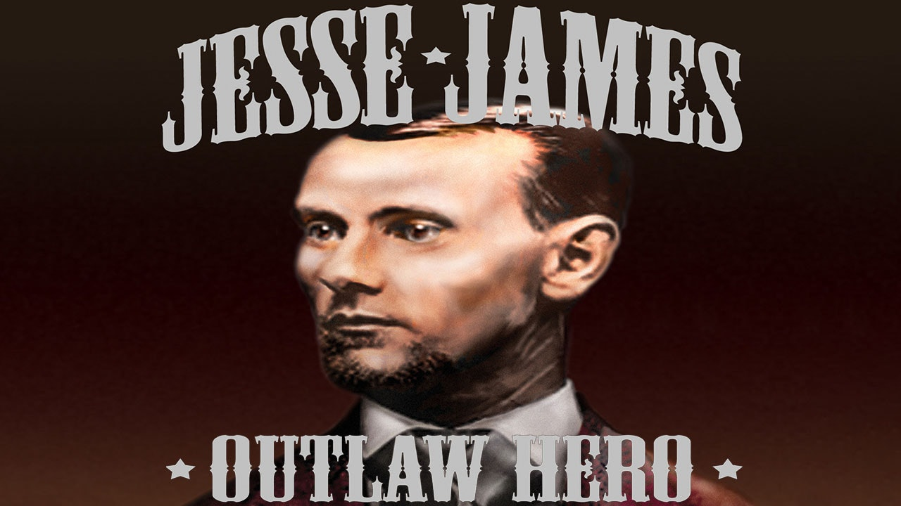 Jesse James: Outlaw Hero