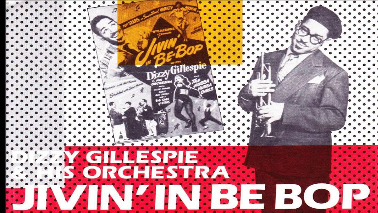Jivin' in Be-Bop with Dizzy Gillespie and his Orchestra