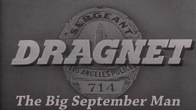 "Dragnet ""The Big September Man"""