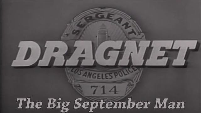 "Dragnet ""The Big September Man"""