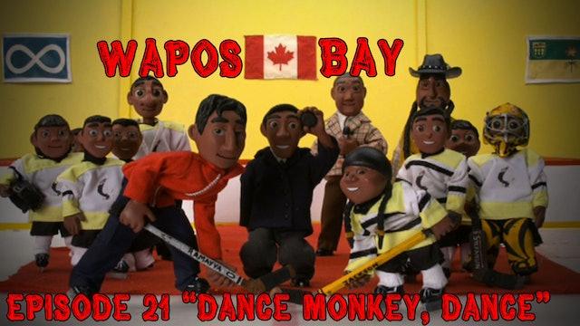 "Wapos Bay Ep21: ""Dance Monkey, Dance"""