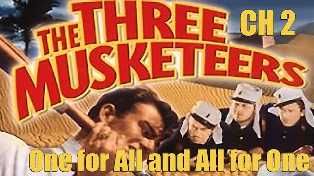 The Three Musketeers Chapter 2: One For All and All For One