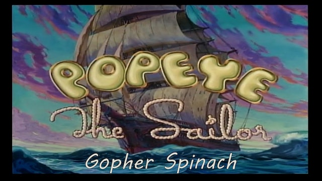 """Popeye the Sailor Man: """"Gopher Spinach"""""""