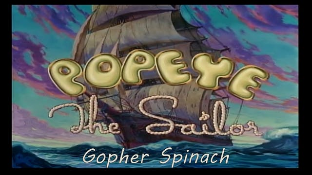 "Popeye the Sailor Man: ""Gopher Spinach"""