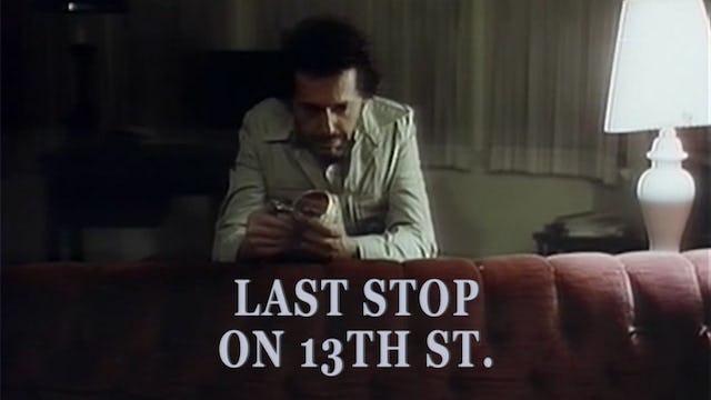 Last Stop on 13th St.