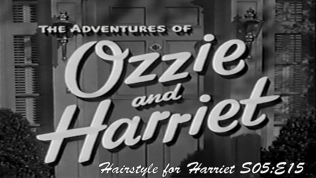 "Ozzie & Harriet ""A Hairstyle for Harriet"""