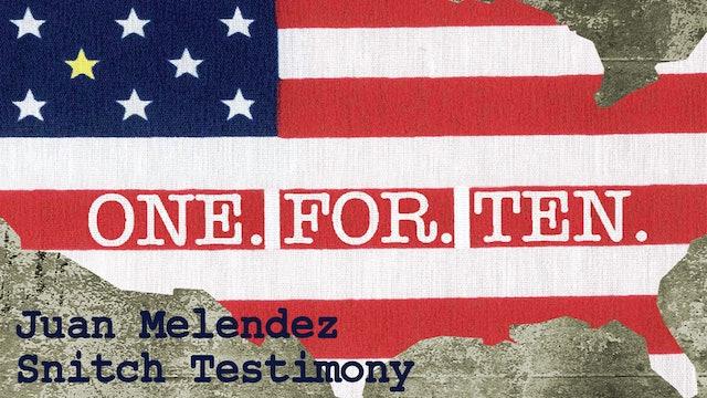 One For Ten - Juan Melendez: Snitch Testimony