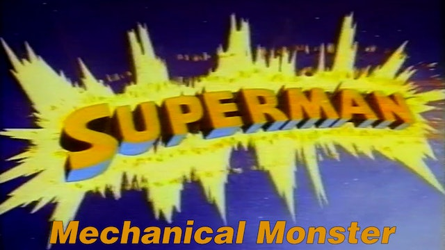 "Superman ""Mechanical Monster"""