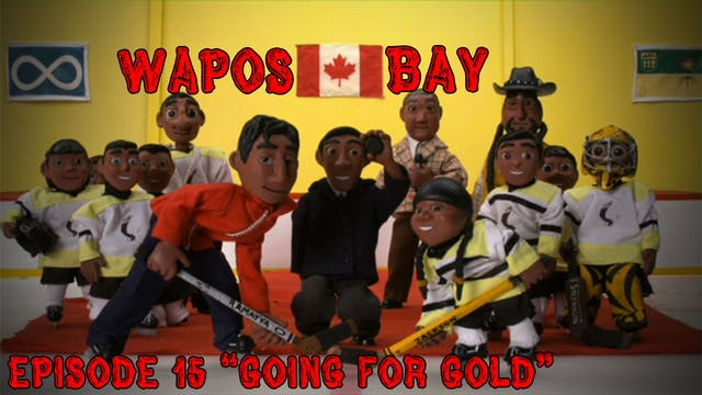 "Wapos Bay Ep15: ""Going for Gold"""