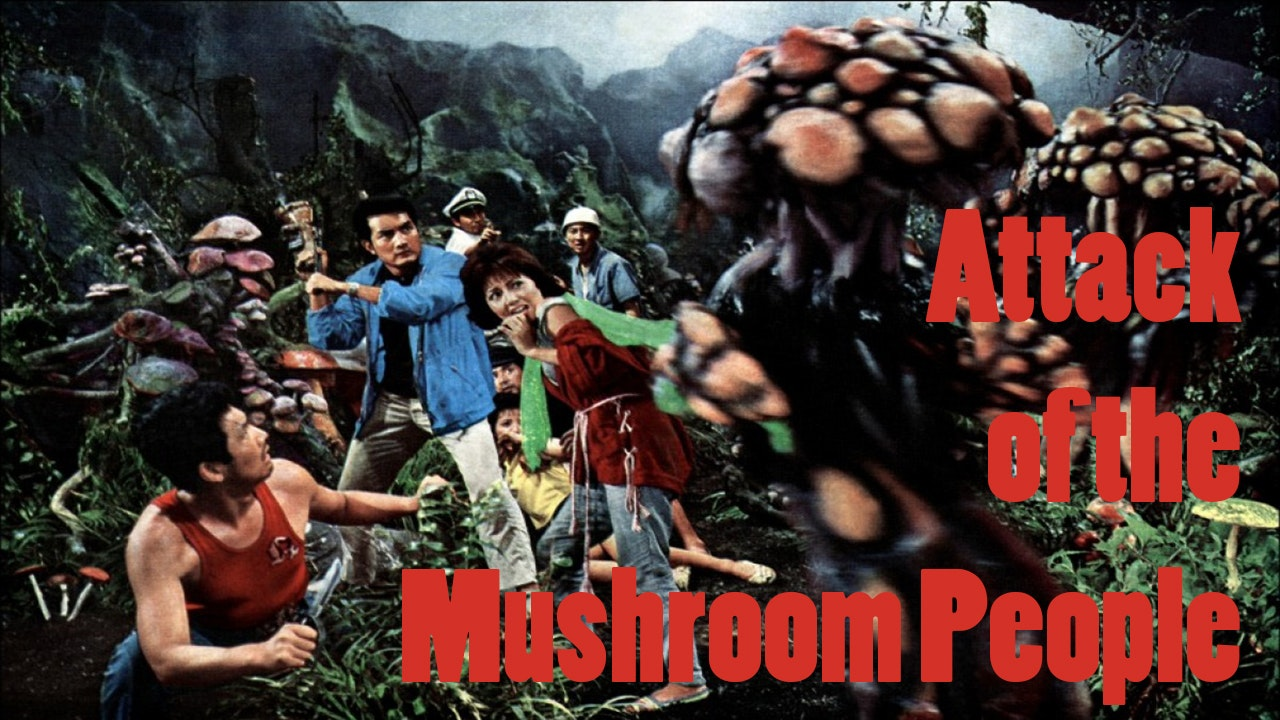 Attack of the Mushroom People