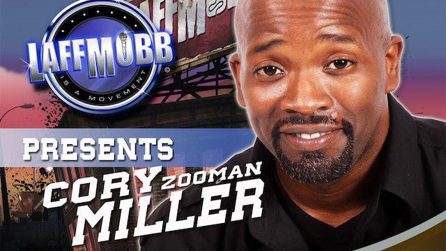 "LAFF MOBB Presents Corey ""Zooman"" Miller"