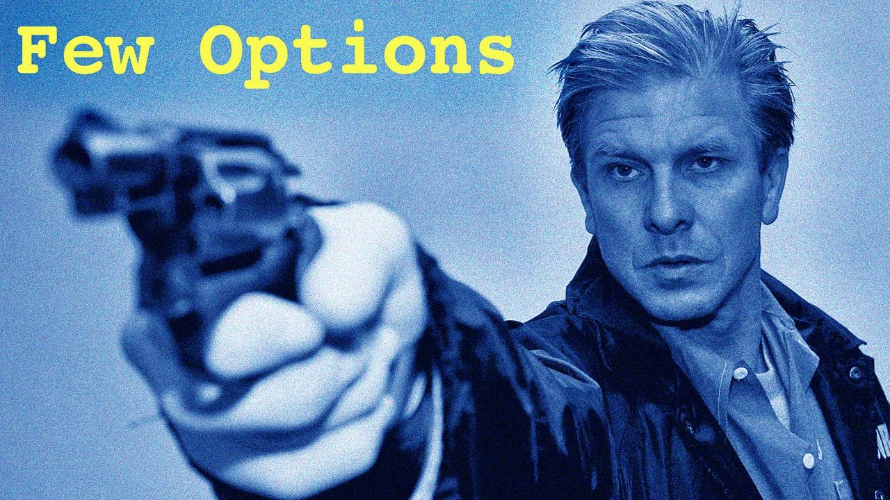 Few Options