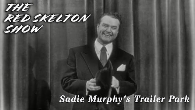 The Red Skelton Show - Sadie Murphy's Trailer Park