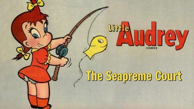 """Little Audrey: """"The Seapreme Court"""""""