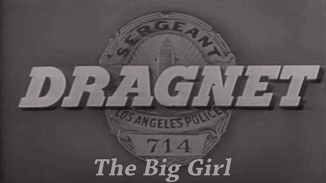 "Dragnet ""The Big Girl"""