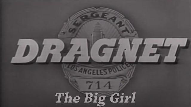 "Dragnet ""The Big Girl"""