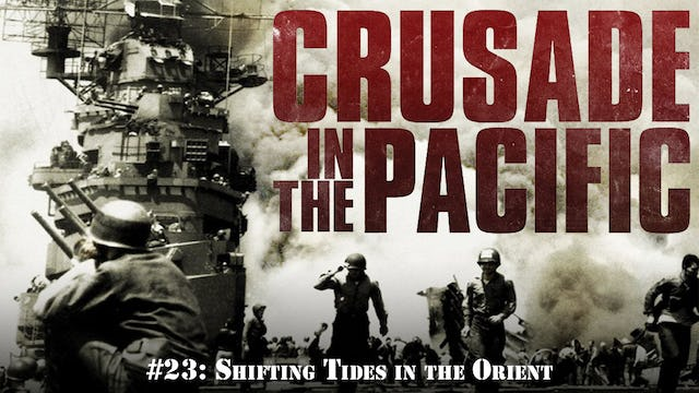 """Crusade in the Pacific- Chapter Twenty-Three: """"Shifting Tides in the Orient"""""""