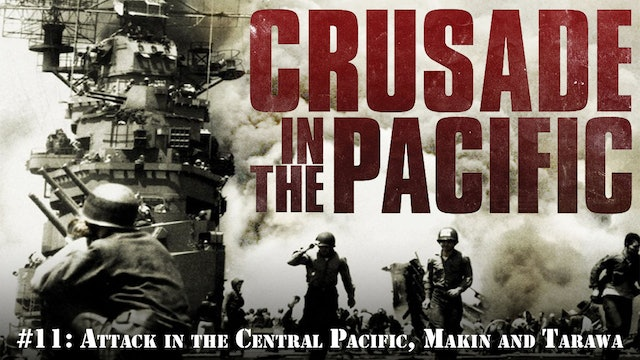 "Crusade in the Pacific- Chapter Eleven: ""Attack in the Central Pacific, Makin and Tarawa"""