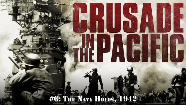 """Crusade in the Pacific- Chapter Six: """"The Navy Holds, 1942"""""""
