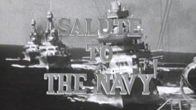 "Combat Camera: The Pacific- ""Salute to the Navy"""