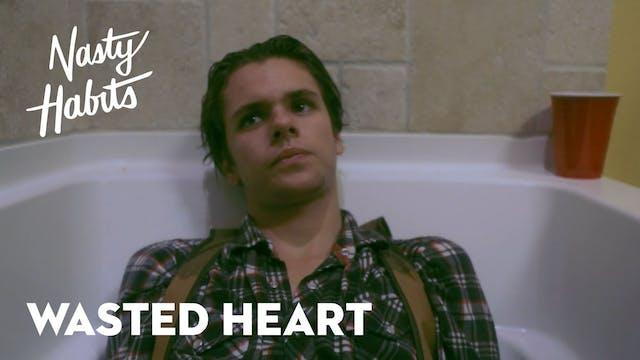 Nasty Habits Episode 2: Wasted Heart