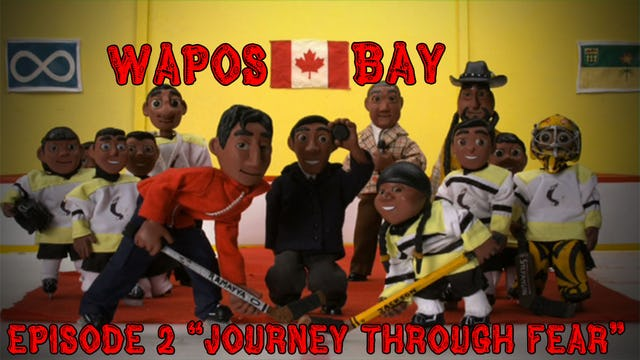 "Wapos Bay Ep2: ""Journey Through Fear"""