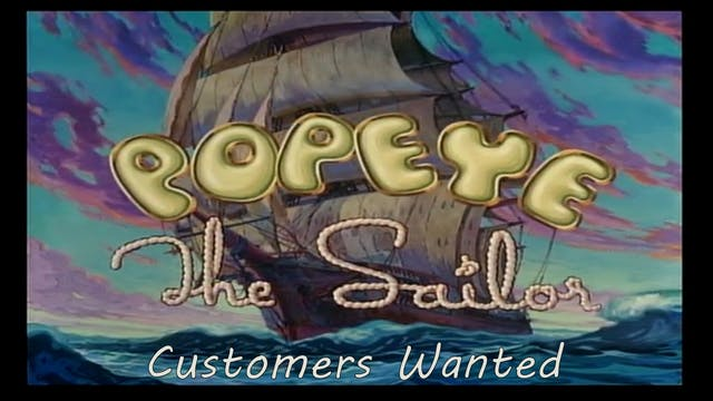 """Popeye the Sailor Man """"Customers Wanted"""""""